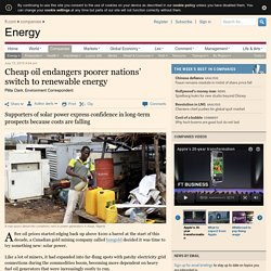 Cheap oil endangers poorer nations' switch to renewable energy — FT