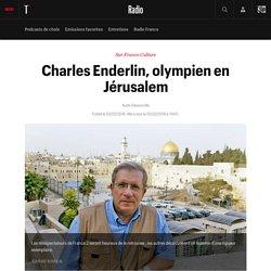 Charles Enderlin, olympien en Jérusalem