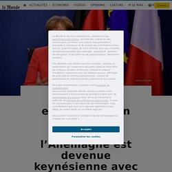 Endettement européen, plan de relance... Comment l'Allemagne est devenue keynésienne avec la crise du Covid-19