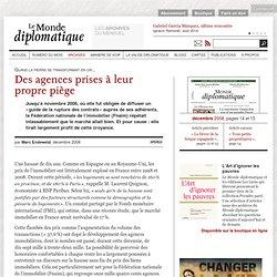 Des agences prises à leur propre piège, par Marc Endeweld (Le Monde diplomatique, décembre 2008)