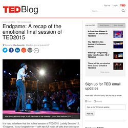 Endgame: A recap of the emotional final session of TED2015