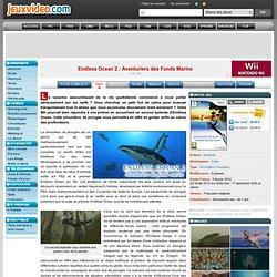 Test de Endless Ocean 2 : Aventuriers des Fonds Marins sur Wii
