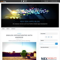 Endless Opportunities with Android - Nex Gen Apps Blog