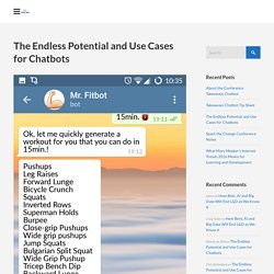 The Endless Potential and Use Cases for Chatbots / Digital Fluency Coach