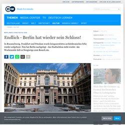 Endlich - Berlin hat wieder sein Schloss!