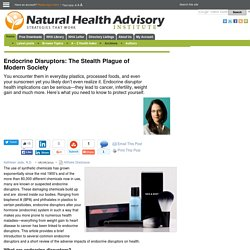 Endocrine Disruptors: The Stealth Plague of Modern Society - Natural Health Advisory