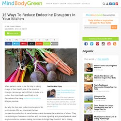 15 Ways To Reduce Endocrine Disruptors In Your Kitchen