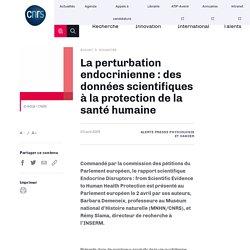 La perturbation endocrinienne : des données scientifiques à la protection de la santé humaine