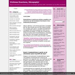 Endométriose: la guérir par exérèse complète ou la chroniciser par des techniques thermiques et des traitements hormonaux ? : Victimes Enantone, Décapeptyl