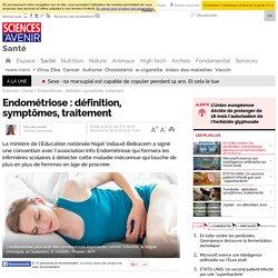 Endométriose : définition, symptômes, traitement