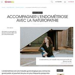 Accompagner l'endométriose avec la naturopathie - FemininBio