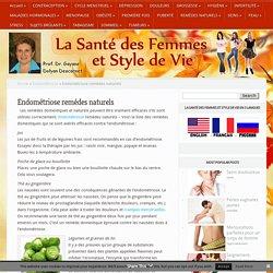 Endométriose remédes naturels - La Santé des Femmes et Style de Vie
