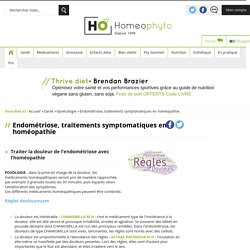 Endométriose, traitements symptomatiques en homéopathie