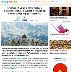 Endormez-vous à 2500 mètres d'altitude dans ce superbe refuge au sommet des Alpes italiennes