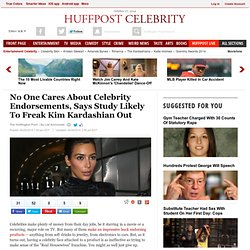 No One Cares About Celebrity Endorsements, Says Study Likely To Freak Kim Kardashian Out