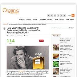 How Much Influence Do Celebrity Endorsements Really Have on Our Purchasing Decisions? - Organic Authority