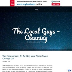 The Endowments Of Getting Your Floor Covers Cleaned Off