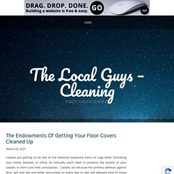 The Endowments Of Getting Your Floor Covers Cleaned Up