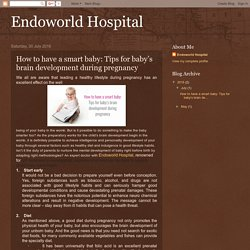 Endoworld Hospital : How to have a smart baby: Tips for baby's brain development during pregnancy