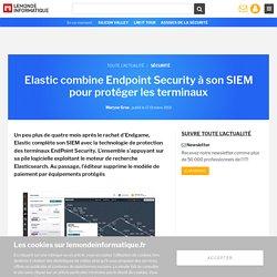 Elastic combine Endpoint Security à son SIEM pour protéger les terminaux