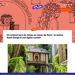 Un endroit hors du temps au coeur de Paris : la colline Saint-Serge et son église cachée