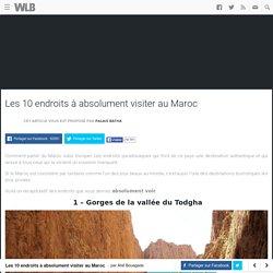 Les dix endroits à ne jamais visiter au Maroc