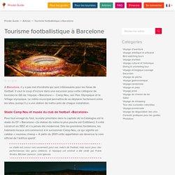Quels endroits les amateurs du football doivent visiter à Barcelone ?
