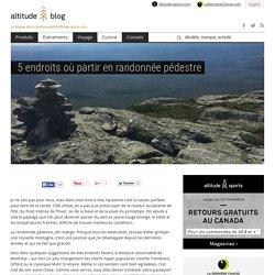 5 endroits où partir en randonnée pédestre - Altitude-blog.com