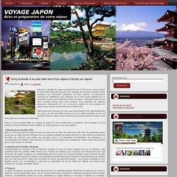 Cinq endroits à ne pas rater lors d'un séjour à Kyoto au Japon