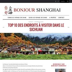 Top 10 des endroits à visiter dans le Sichuan - BONJOUR SHANGHAI: conseils & guide de voyage en chine ✈
