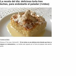 La receta del día: deliciosa torta tres leches, para endulzarte el paladar (+video) - Gastronomía