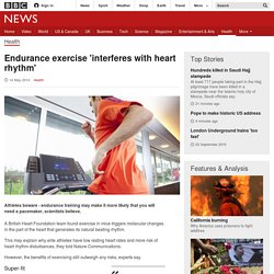 Endurance exercise 'interferes with heart rhythm' Pascaline
