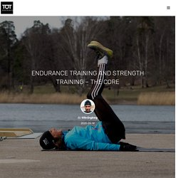 Endurance training and strength training - The core
