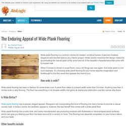 The Enduring Appeal of Wide Plank Flooring