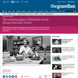 The enduring legacy of Elizabeth David, Britain's first lady of food