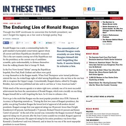 The Enduring Lies of Ronald Reagan