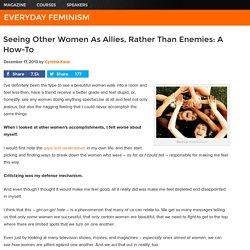 Seeing Other Women As Allies, Rather Than Enemies: A How-To