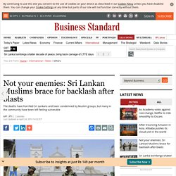 Not your enemies: Sri Lankan Muslims brace for backlash after blasts