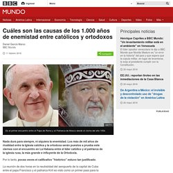 Cuáles son las causas de los 1.000 años de enemistad entre católicos y ortodoxos - BBC Mundo