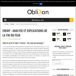 Enemy : Explications du film et de la fin