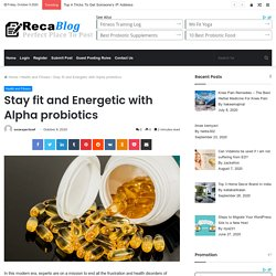 Stay fit and Energetic with Alpha probiotics - Reca Blog