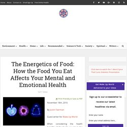 The Energetics of Food: How the Food You Eat Affects Your Mental and Emotional Health