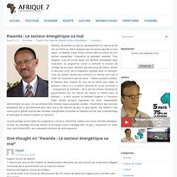 Rwanda : Le secteur énergétique va mal