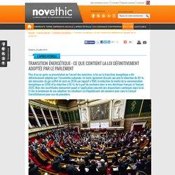 Transition énergétique : ce que contient la loi définitivement adoptée par le parlement