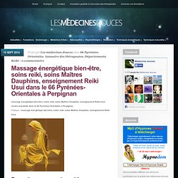 Massage énergétique bien-être, soins reiki, soins Maîtres Dauphins, enseignement Reiki Usui dans le 66 Pyrénées-Orientales à Perpignan