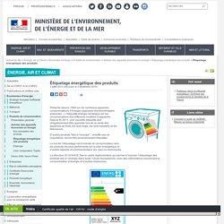 Étiquetage énergétique des produits - Ministère de l'Environnement, de l'Energie et de la Mer