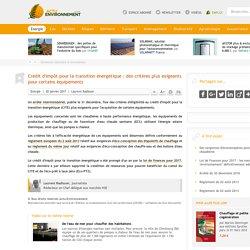 Crédit d'impôt pour la transition énergétique: des critères plus exigeants pour certains équipements - 02/01/17