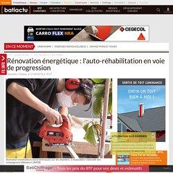 Rénovation énergétique : l'auto-réhabilitation en voie de progression