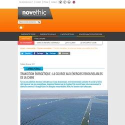 Transition énergétique : la course aux énergies renouvelables de la Chine