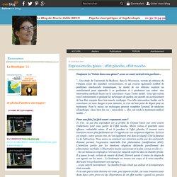 Expression des gènes : effet placebo, effet nocebo - Psycho-énergétique et sophrologie